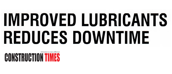 IMPROVED LUBRICANTS REDUCES DOWNTIME